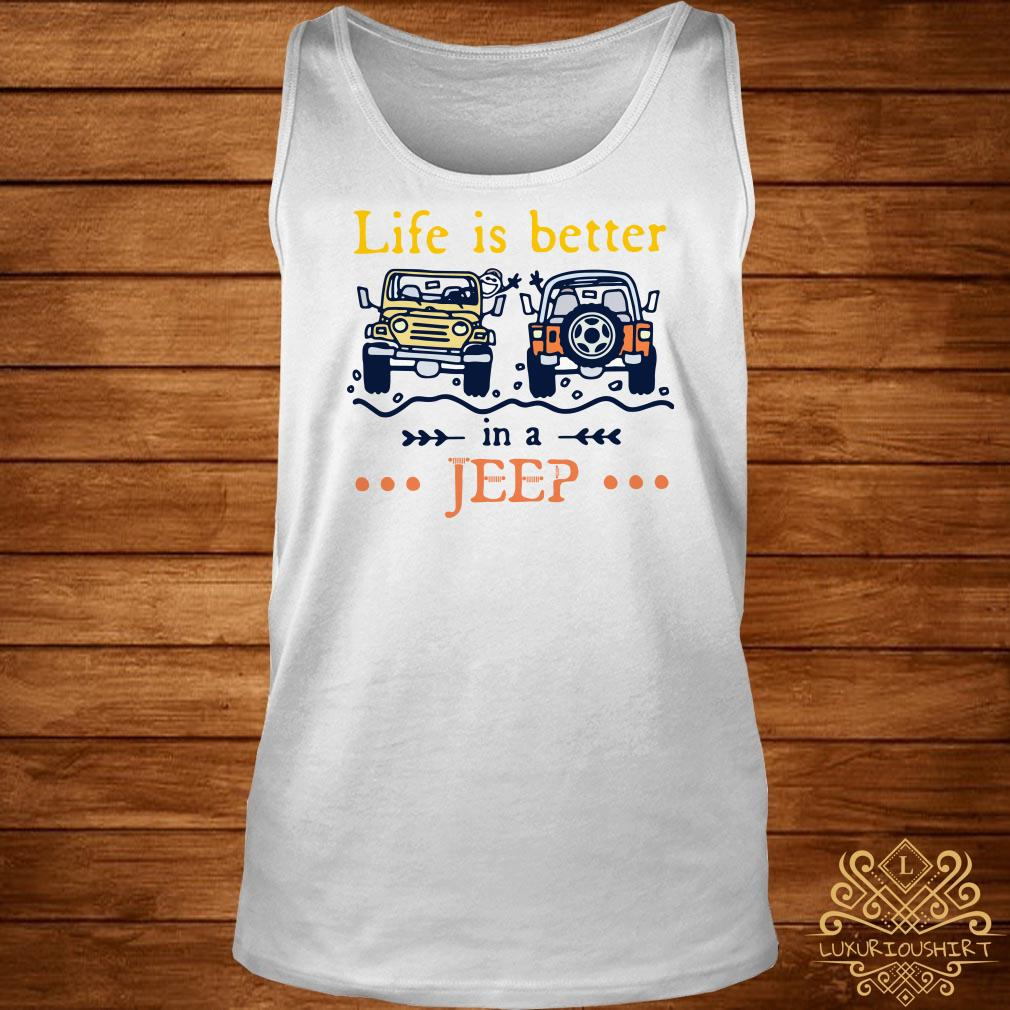 Life Is Better In A Jeep Tank-top