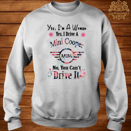 Yes I'm A Woman Yes I Drive A Mini No You Can't Drive It Sweater