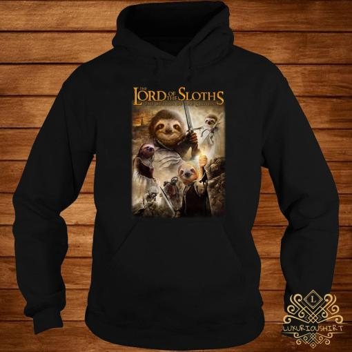 The Lord Of The Sloths The Return Of The Sloths Shirt hoodie