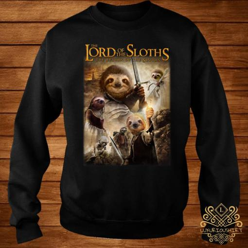 The Lord Of The Sloths The Return Of The Sloths Shirt sweater