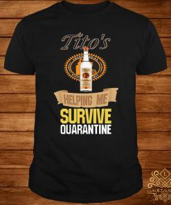 Tito's Vodka Helping Me Survive Quarantine Shirt