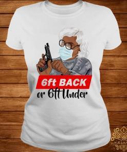 6ft Back Or 6ft Under Mask Gun Shirt ladies-tee