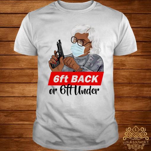 6ft Back Or 6ft Under Mask Gun Shirt