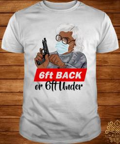 6ft Back Or 6ft Under Mask Gun Shirt