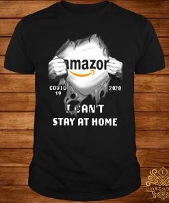 Amazon Inside Me Covid-19 2020 I Can't Stay At Home Shirt