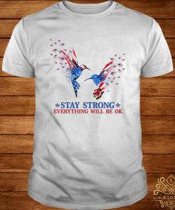 American Stay Strong Everything Will Be Ok Shirt