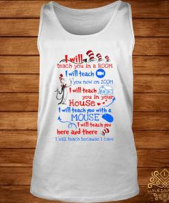 Dr Seuss I Will Teach You In A Room I Will Teach You Now On Zoom I Will Teach You In House Shirt tank-top