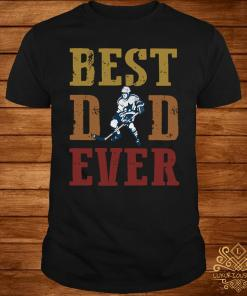 Father's Day Best Dad Ever Hockey Shirt