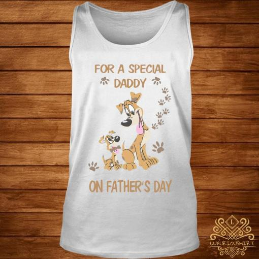 For A Special Daddy Dog Lover On Father's Day Shirt tank-top