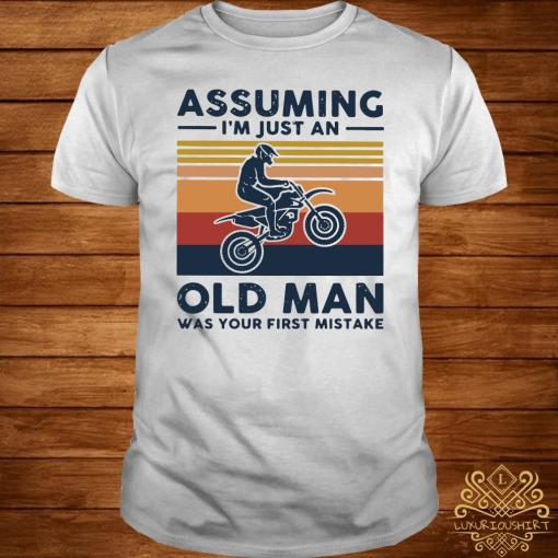 Freestyle Motocross Assuming I'm Just And Old Lady Was Your First Mistake Vintage Shirt