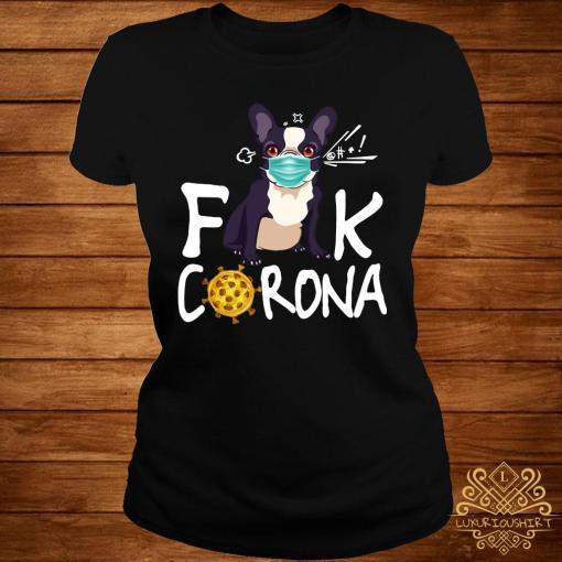 French Bulldog Face Mask Fuck Corona Shirt ladies-tee