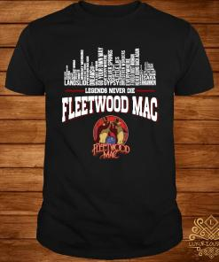 Legends Never Die Fleetwood Mac Shirt
