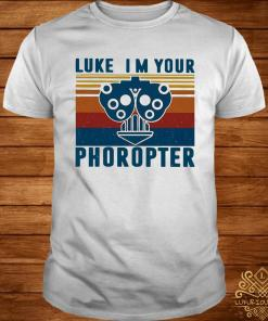 Luke I'm Your Phoropter Vintage Shirt