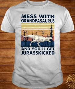 Mess With Grandpasaurus And You'll Get Jurasskicked Vintage Shirt