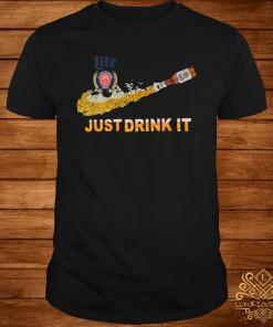 Miller Lite Just Drink It Shirt