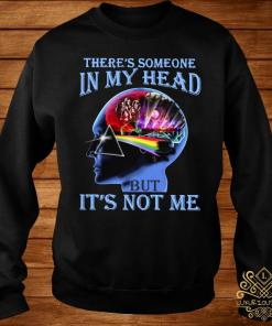 Pink Floyd There's Someone In My Head But It's Not Me Shirt sweater
