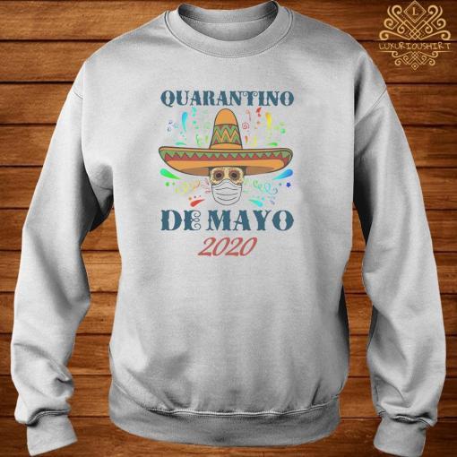Quarantino De Mayo 2020 Shirt sweater