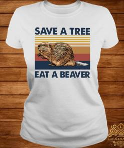 Save A Tree Eat A Beaver Vintage Shirt ladies-tee