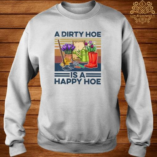 A Dirty Hoe Is A Happy Hoe Garden Vintage Shirt sweater