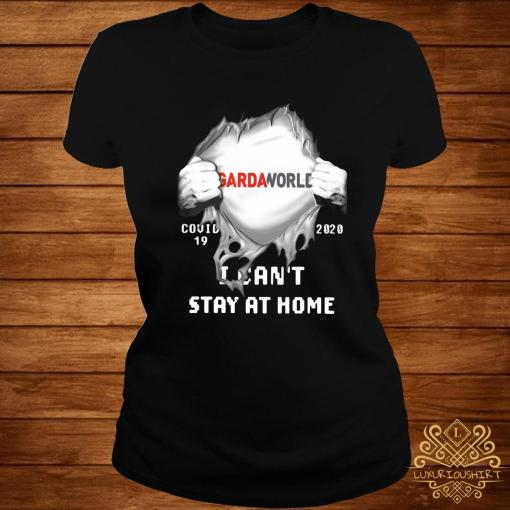 Gardaworld Inside Me Covid-19 2020 I Can't Stay At Home Shirt ladies-tee