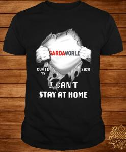 Gardaworld Inside Me Covid-19 2020 I Can't Stay At Home Shirt