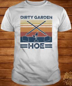 Garden Dirty Garden Hoe Vintage Shirt
