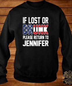 If Lost Or Drunk Please Return To Jennifer Shirt sweater