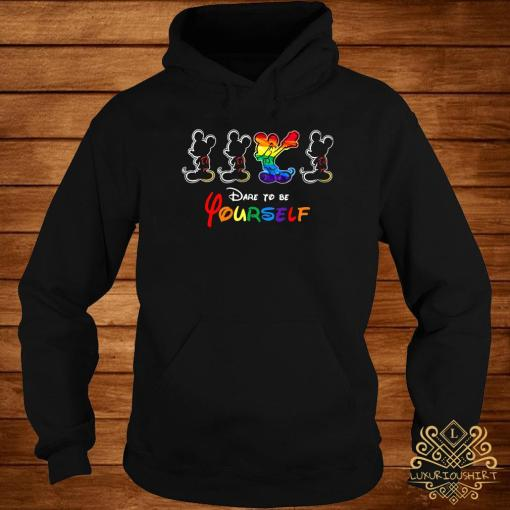 LGBT Mickey Mouse Dare To Be Yourself Shirt hoodie