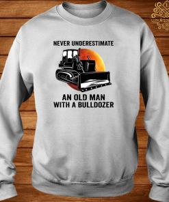 Never Underestimate An Old Man With A Bulldozer Shirt sweater