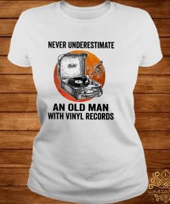 Never Underestimate An Old Man With Vinyl Records Shirt ladies-tee