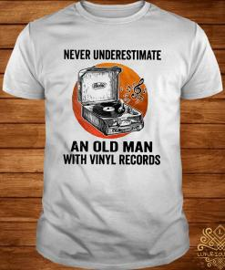 Never Underestimate An Old Man With Vinyl Records Shirt