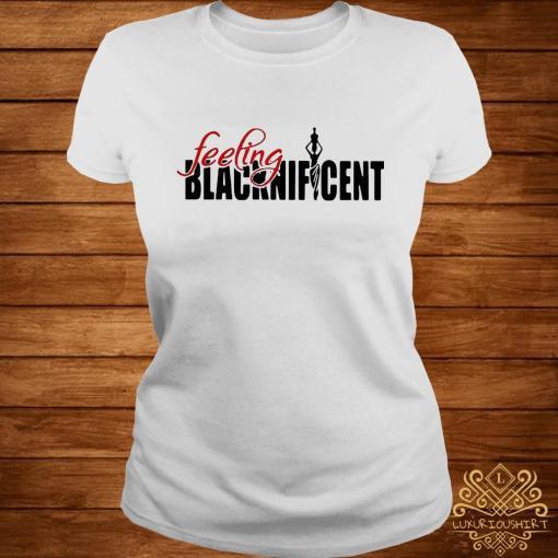 Proud Feeling Blacknifcent Shirt ladies-tee