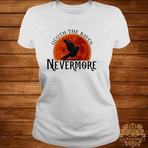 Quoth The Raven Nevermore Moon Blood Shirt ladies-tee