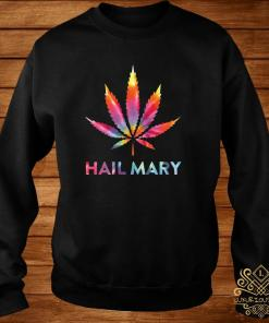 Weed Hail Mary Color Shirt sweater
