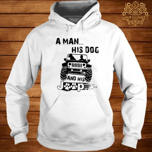 A Man His Dog And His Jeep Shirt hoodie