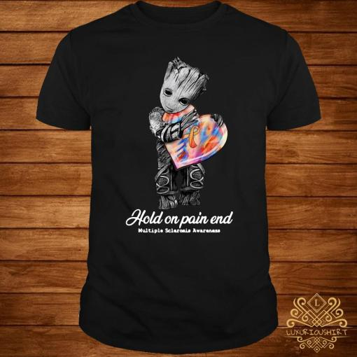 Groot Hold On Pain End Multiple Sclerosis Awareness Shirt
