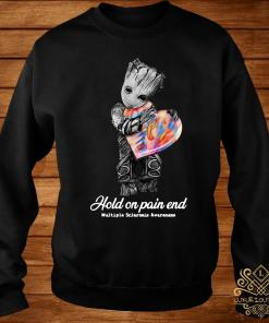 Groot Hold On Pain End Multiple Sclerosis Awareness Shirt sweater