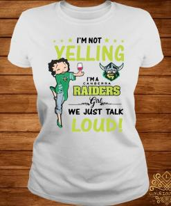 I'm Not Yelling I'm A Canberra Raiders Girl We Just Talk Loud Shirt ladies-tee