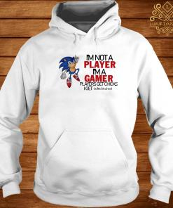 I'm Not A Player I'm A Gamer Players Get Chicks I Get Bullied At School Shirt hoodie