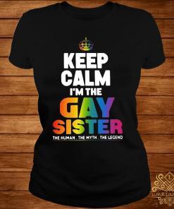 Keep Calm I'm The Gay Sister Shirt ladies-tee
