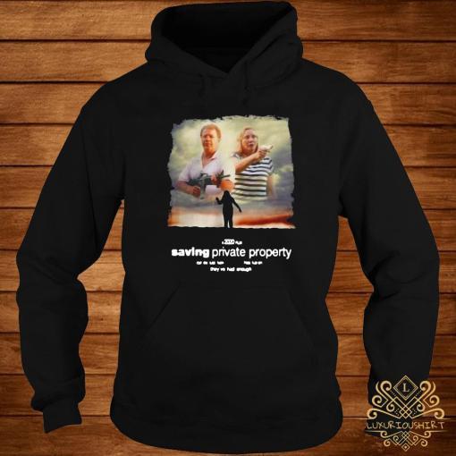 Ken And Karen Saving Private Property Shirt hoodie