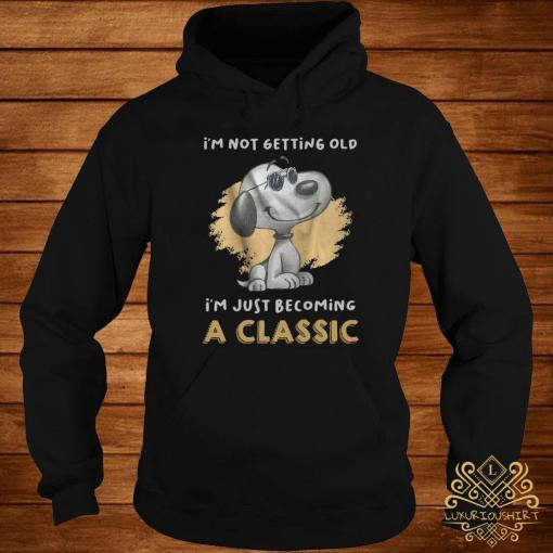 Snoopy I'm Not Getting Old I'm Just Becoming A Shirt hoodie