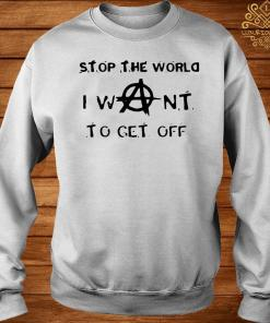Stop The World I Want To Get Off Shirt sweater