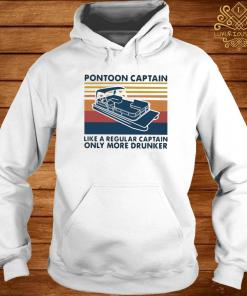 Vintage Pontoon Captain Like A Regular Captain Only More Drunker Shirt hoodie