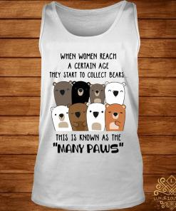 When Women Reach A Certain Age They Start To Collect Bears Shirt tank-top