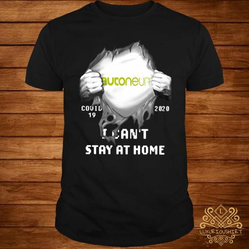 Autoneum Inside Me Covid-19 2020 I Can't Stay At Home Shirt