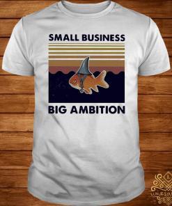 Fish Small Business Big Ambition Vintage Shirt