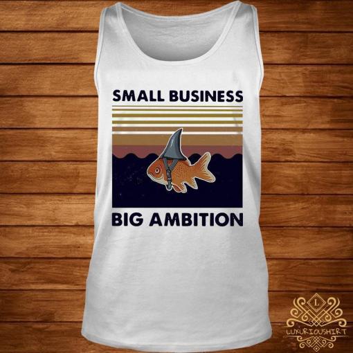 Fish Small Business Big Ambition Vintage Shirt tank-top