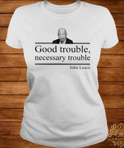 John Lewis Good Trouble Necessary Trouble Shirt ladies-tee