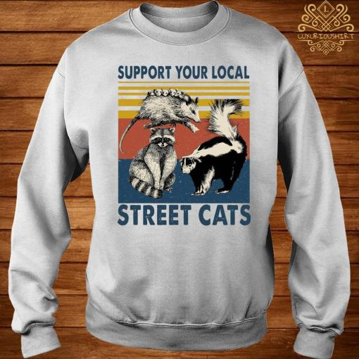 Support Your Local Street Cats Shirt sweater